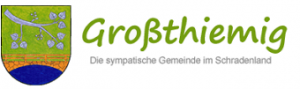 Grossthiemig - Die sympatische Gemeinde im Schradenland